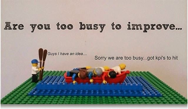 Are you to busy to improve?
