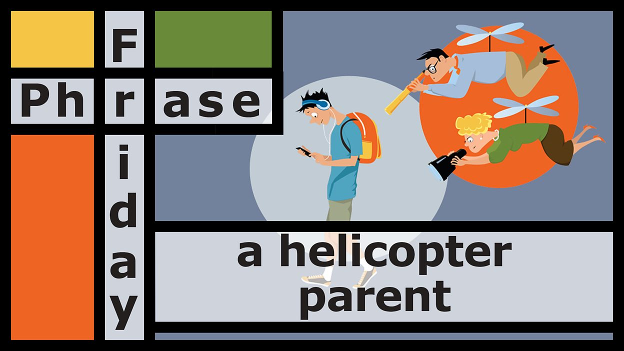 A helicopter parent