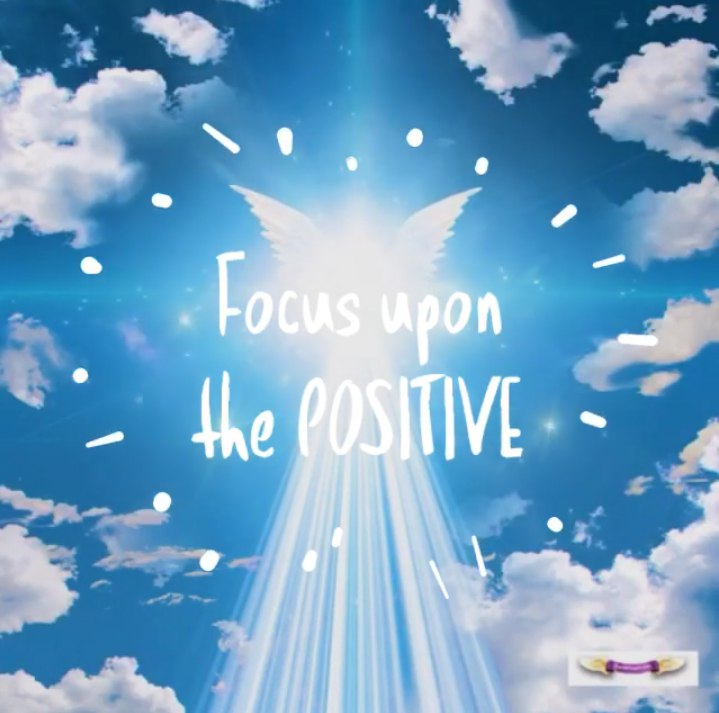 Focus upon the positive